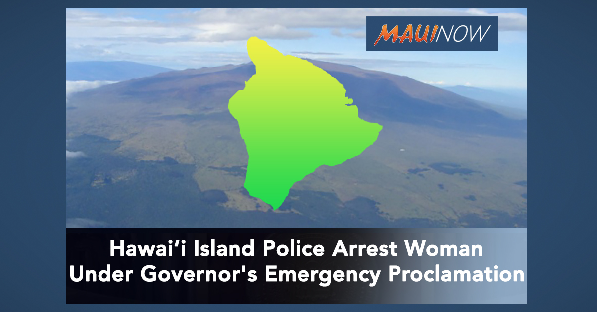 Hawai'i Island Police Arrest Woman Under Governor's Emergency Proclamation