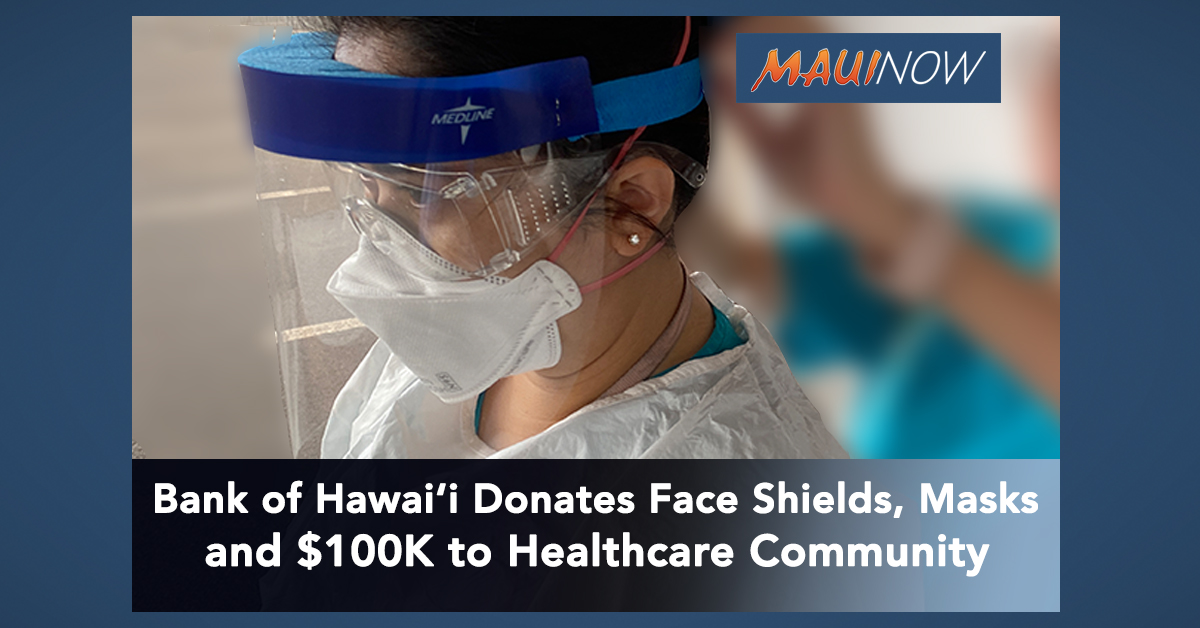 Bank of Hawai'i Donates Face Shields, Masks and $100K to Healthcare Community