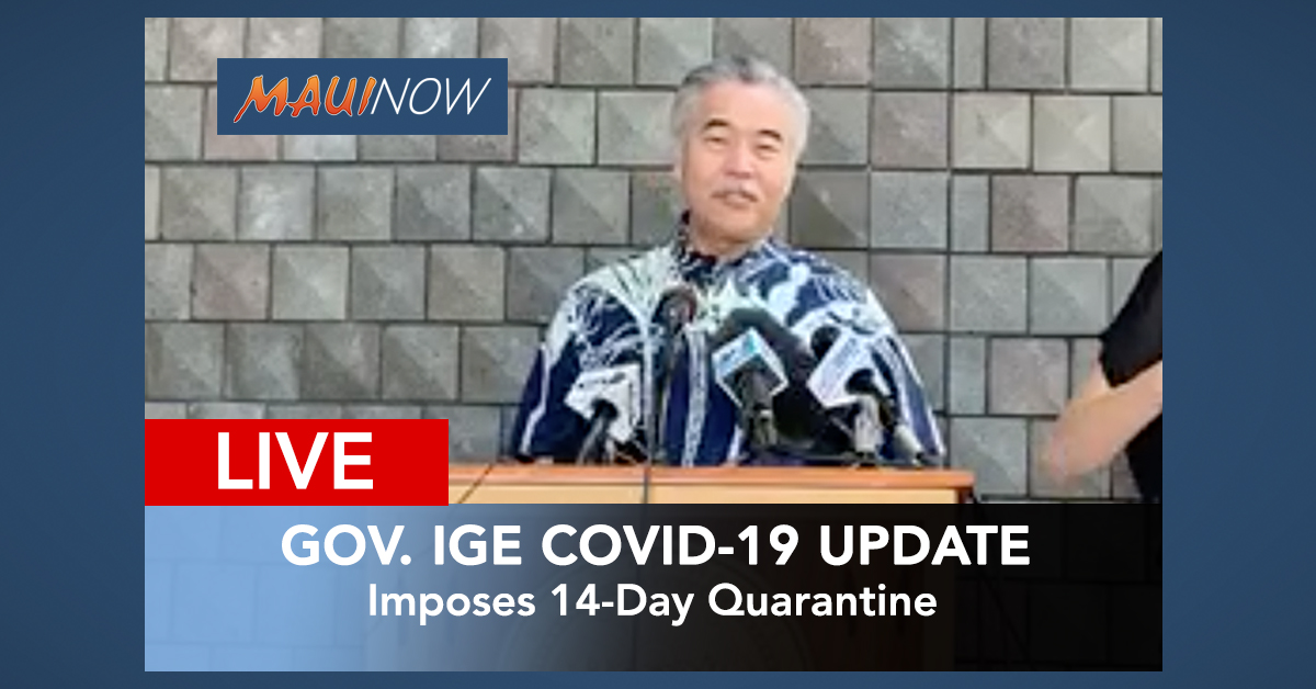 LIVE: Gov. Ige Imposes 14-Day Quarantine for All Arriving Travelers Starting 12:01 a.m. Thursday