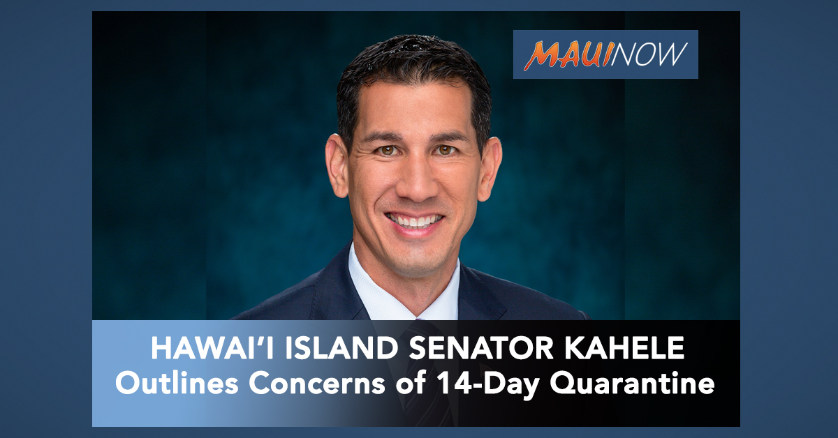 Big Island Senator Outlines Concerns Over Governor's 14-Day Quarantine