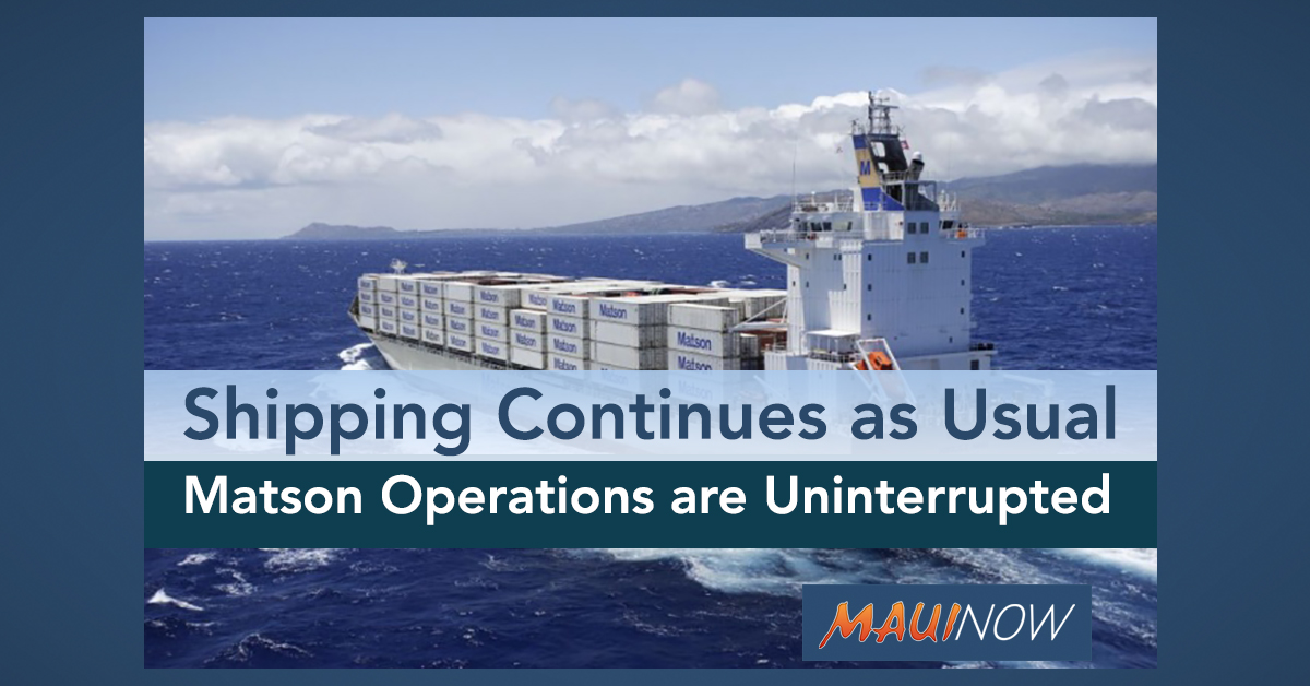 Shipping Continues as Usual: Matson Operations are Uninterrupted