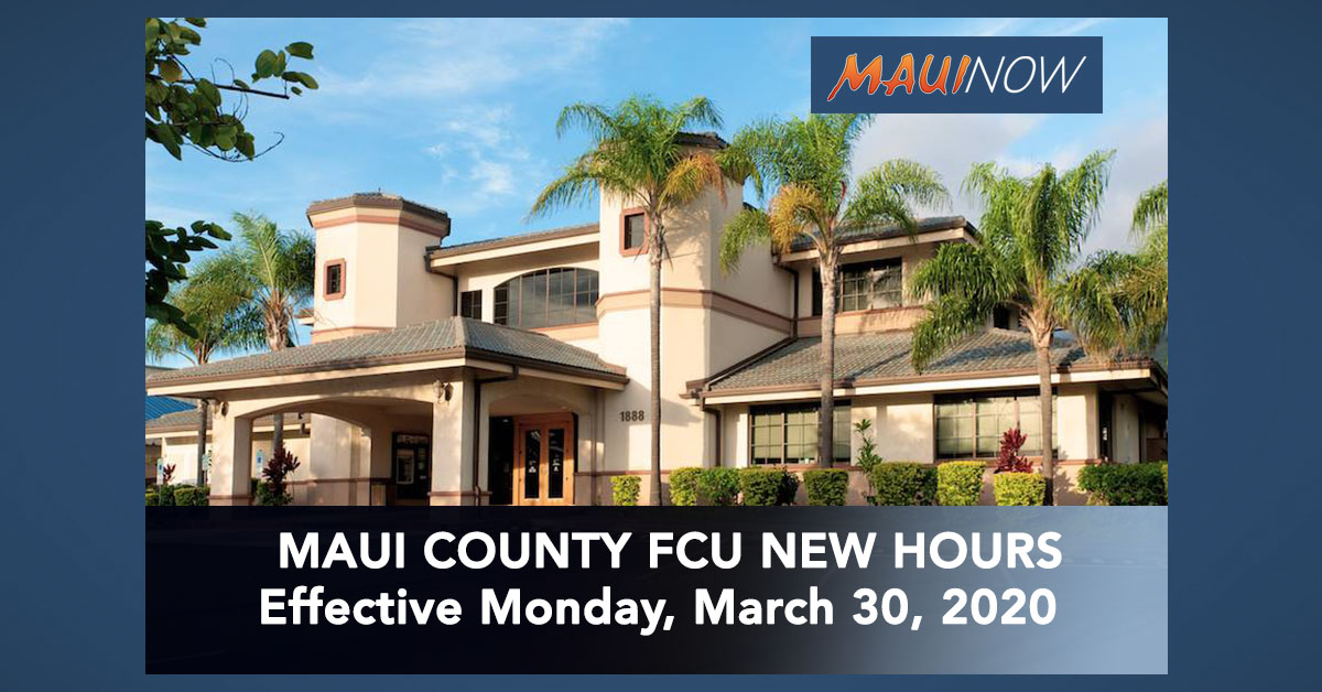 Maui County Federal Credit Union New Hours Announced