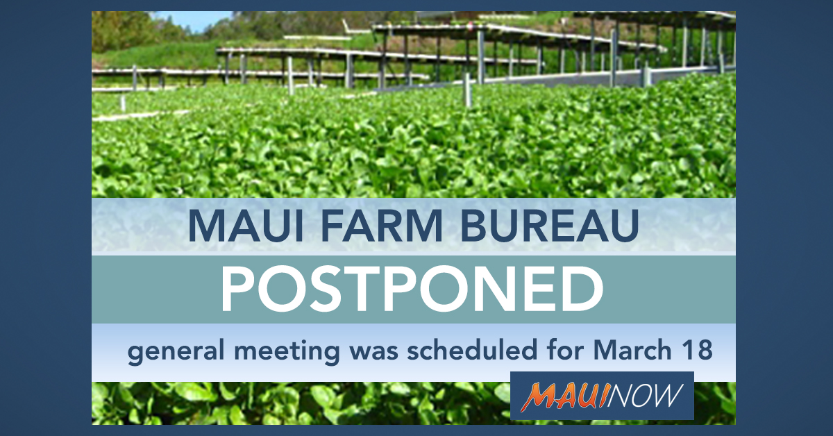 Maui County Farm Bureau Postpones General Membership Meeting