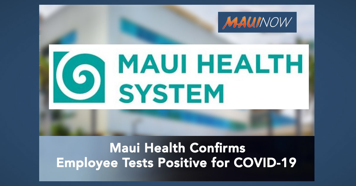 Maui Health Employee Tests Positive for COVID-19
