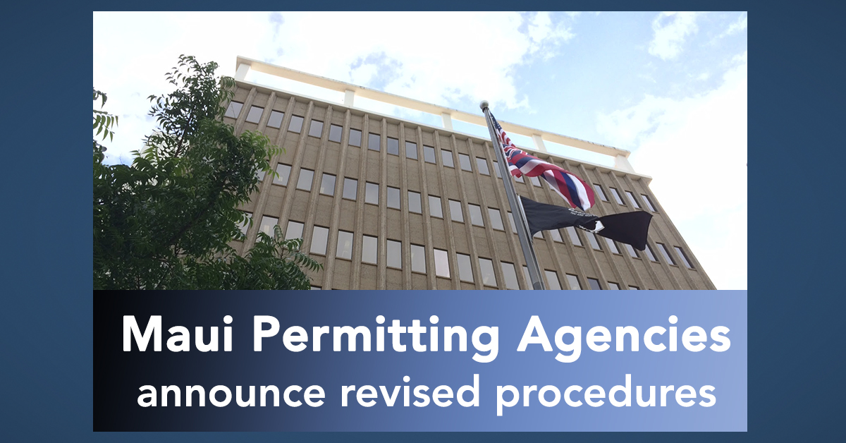 Maui Permitting Agencies Announce Revised Procedures Due to COVID-19