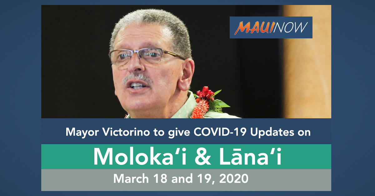 Mayor Victorino to to Provide COVID-19 Updates on Moloka'i and Lāna'i