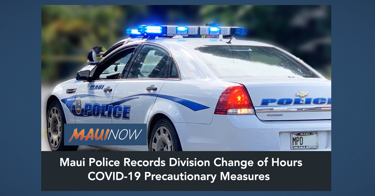 Maui Police Records Division Change of Hours