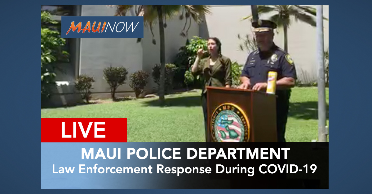 LIVE Stream: Maui Police Update on Law Enforcement Response During COVID-19