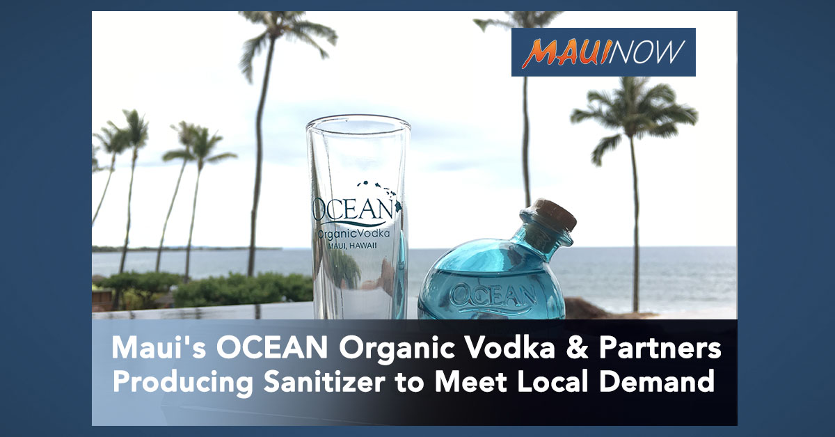 Maui's OCEAN Organic Vodka Partners With Local Providers to Produce Sanitizer