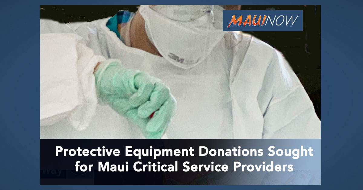 Maui Critical Service Providers Seek Public Donations of Protective Equipment