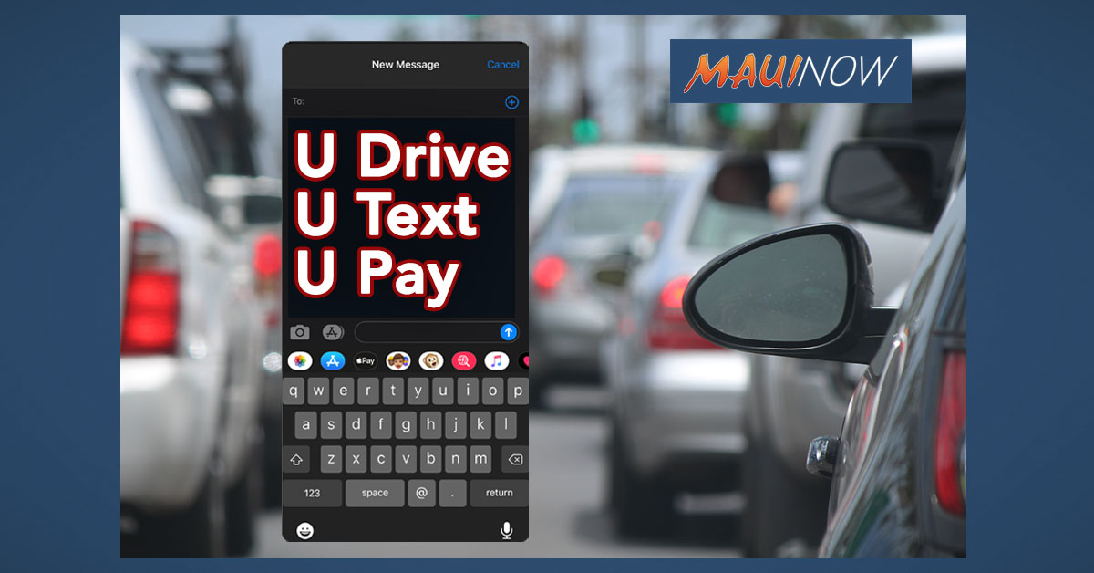 U Text U Pay: Maui Distracted Driving Awareness Campaign, Oct. 5-12