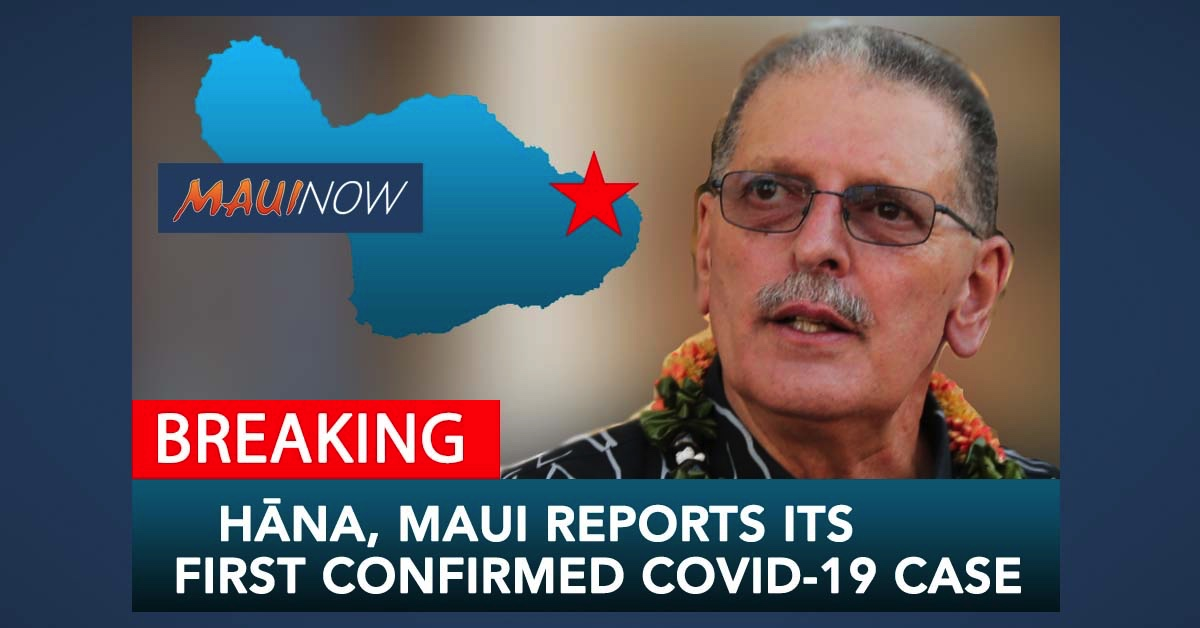 BREAKING: Hāna, Maui Reports Its First Confirmed COVID-19 Case