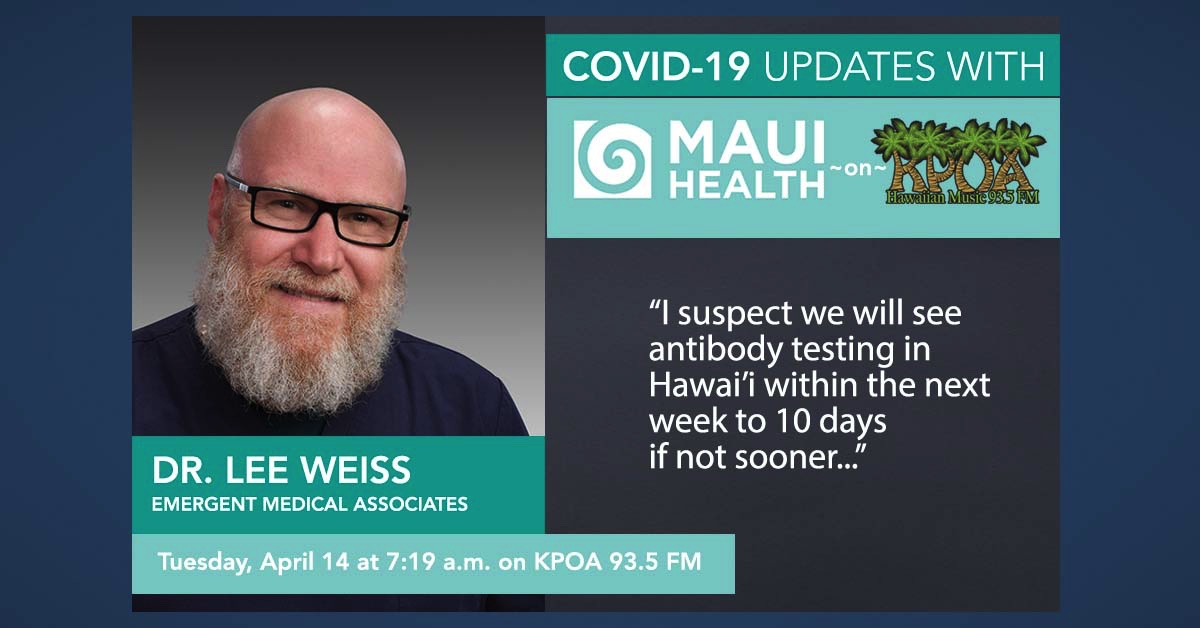 Dr. Lee Weiss with Today's Maui Health COVID-19 Update
