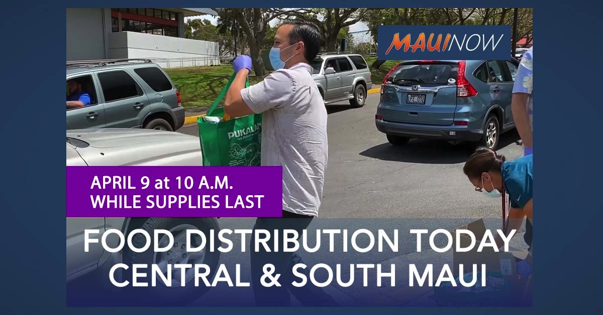 Food Distributions for Residents in Need TODAY at 10 a.m. in Central and South Maui