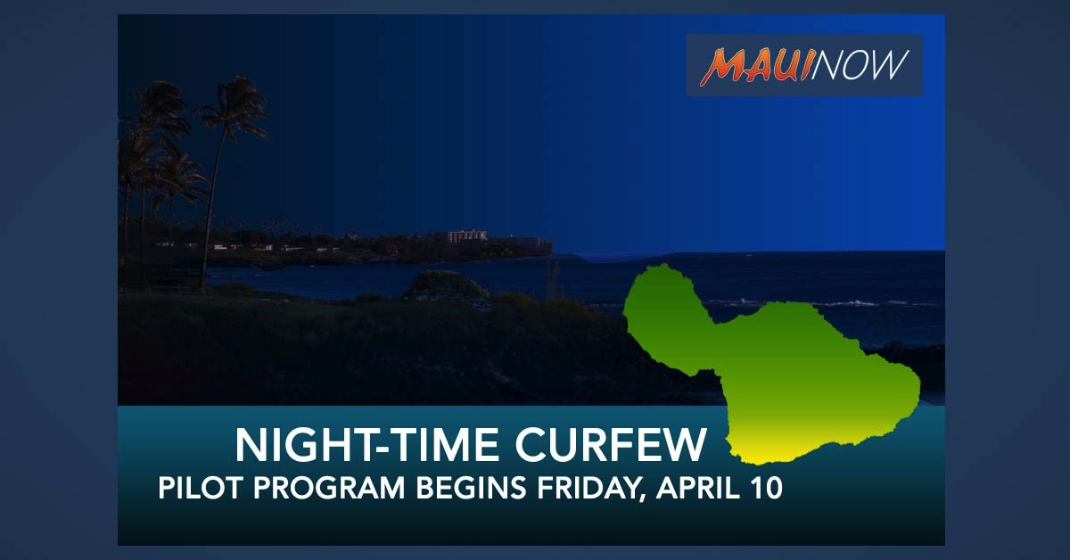 Maui County Night-Time Curfew Pilot Program and Stricter Rules to Start Friday