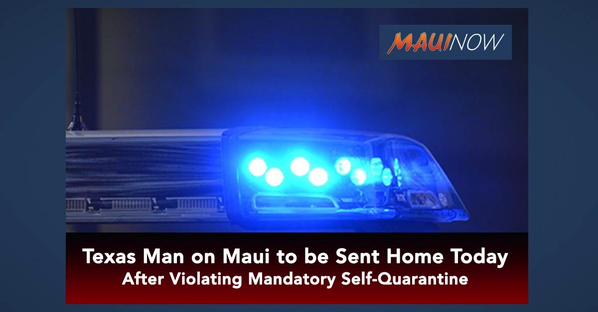 Texas Man on Maui Returning Home Today After Violating Mandatory Self-Quarantine