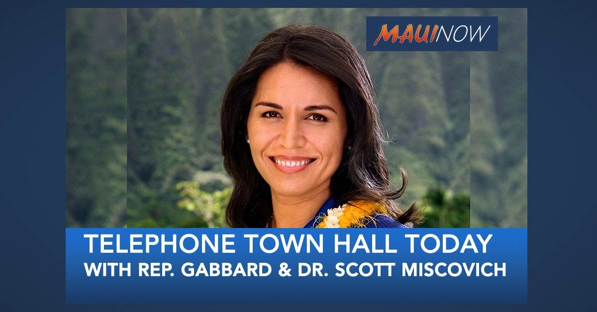 Rep. Tulsi Gabbard to Host Telephone Town Hall with Dr. Scott Miscovich Today