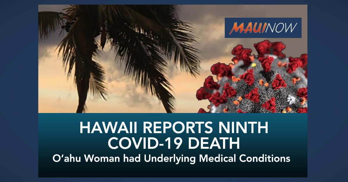 Hawai'i Records Ninth COVID-19 Death: O'ahu Woman with Underlying Medical Conditions