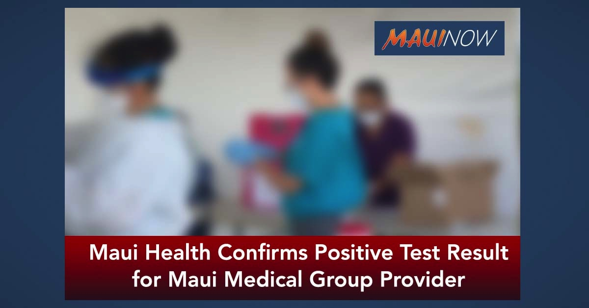 BREAKING: Maui Health Confirms Positive Test Result for Maui Medical Group Provider