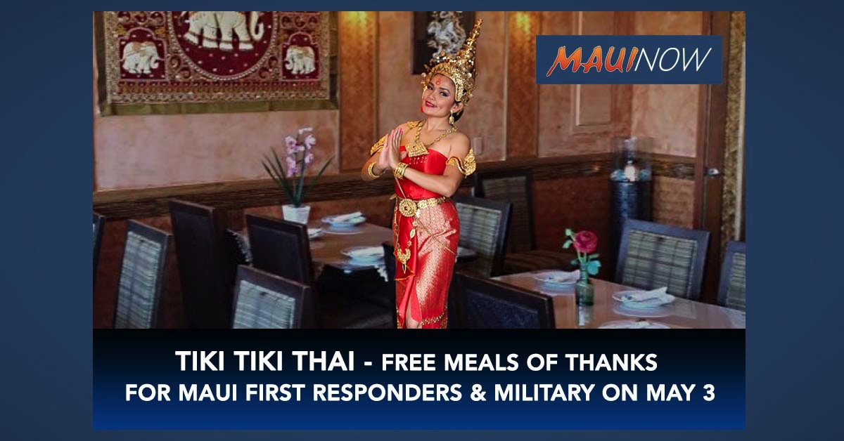Tiki Tiki Thai Cuisine Offers Free Meals of Thanks to Maui First Responders and Military on May 3