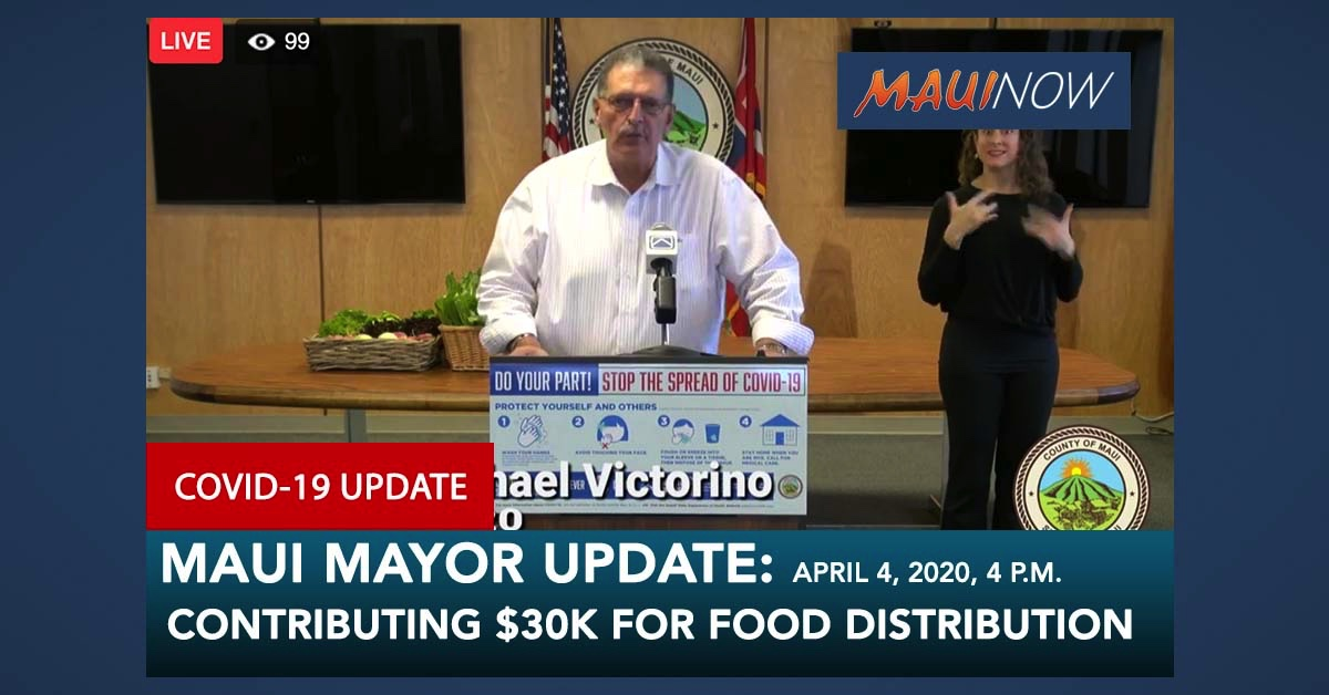 Mayor Victorino COVID-19 Update: Contributes $30K Per Week to Maui Food Distribution Effort