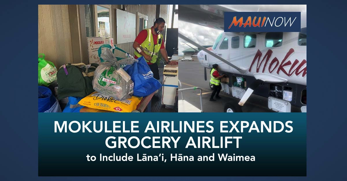 Mokulele Airlines Expands Grocery Airlift to Include Lāna'i, Hāna and Waimea