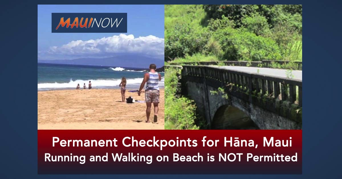 Permanent Checkpoints for Hāna, Maui; Running and Walking on Beach is NOT Permitted