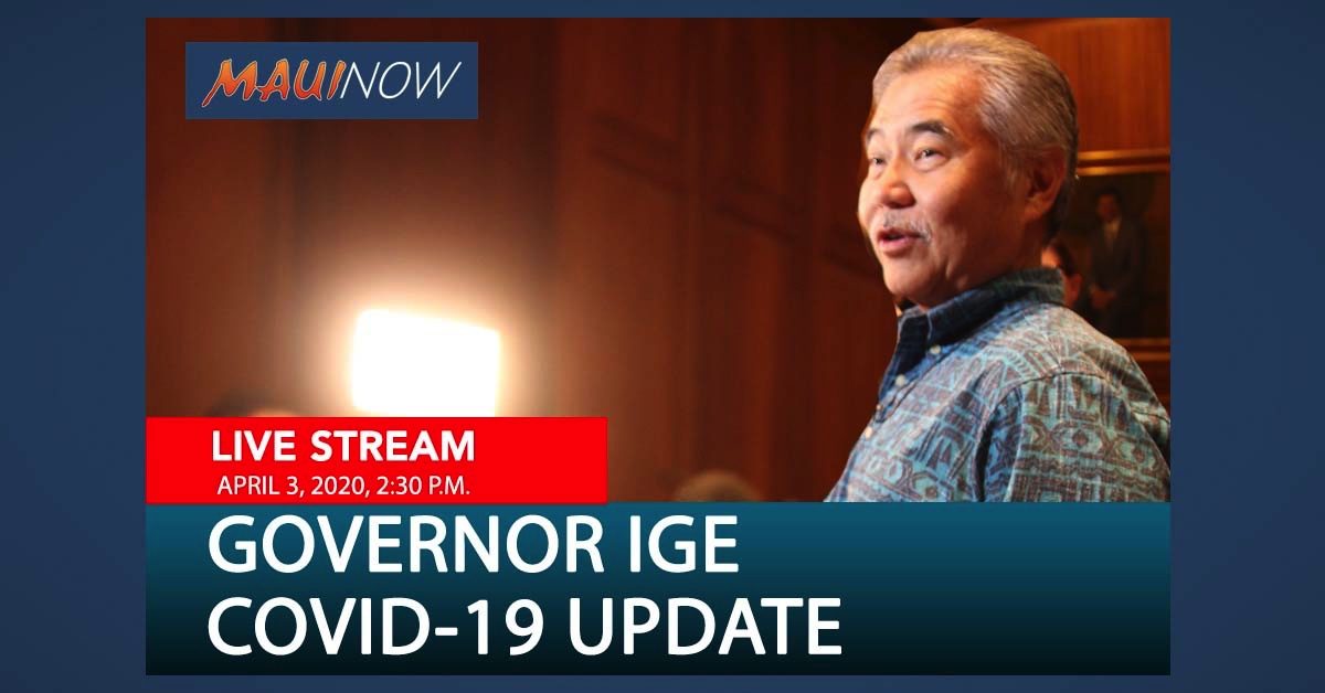 LIVE STREAM: Gov. Ige Press Conference, April 3, 2020, 2:30 p.m.