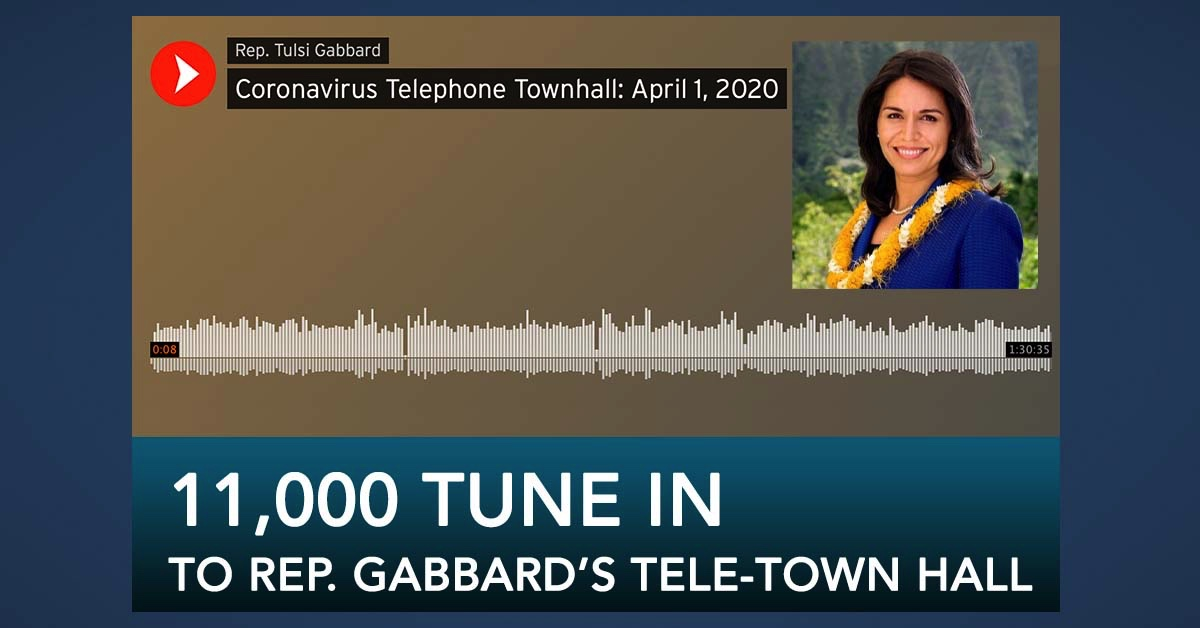 11,000 Hawai'i Residents Tune in to Rep. Gabbard's Tele-Town Hall