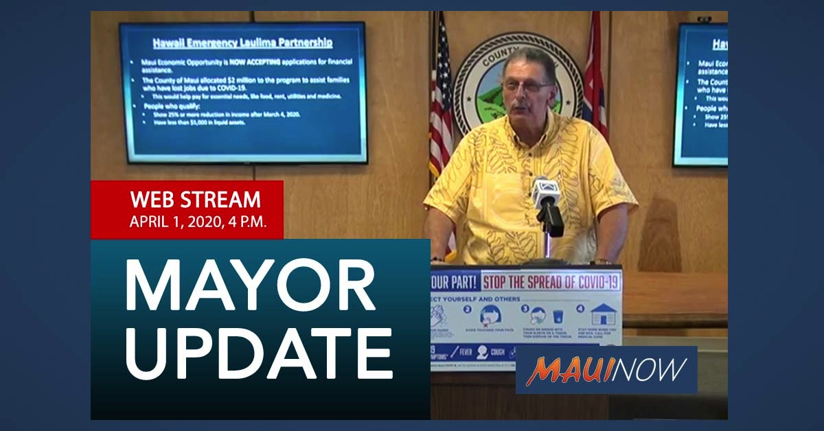 Web Stream: Maui Mayor Provides Update on COVID-19, April 1, 2020, 4 p.m.