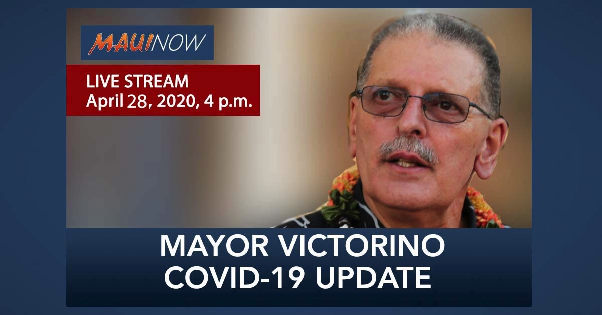 LIVE STREAM: Mayor Victorino COVID-19 Update, April 28, 4 p.m.