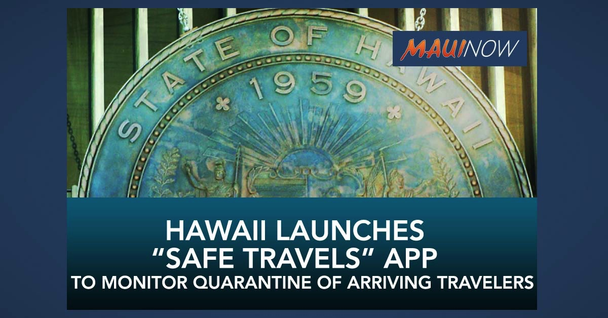 "Hawai'i ""Safe Travels"" App Launches to Monitor Individuals Under Quarantine"