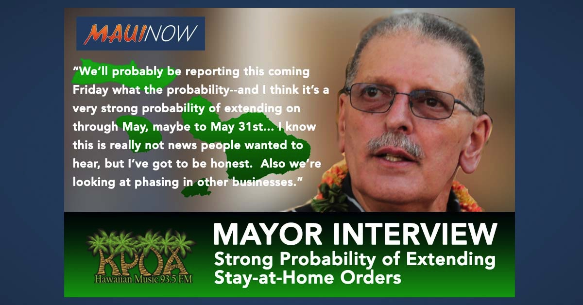Mayor Interview: Maui Stay-At-Home Orders Will Likely Be Extended to End of May