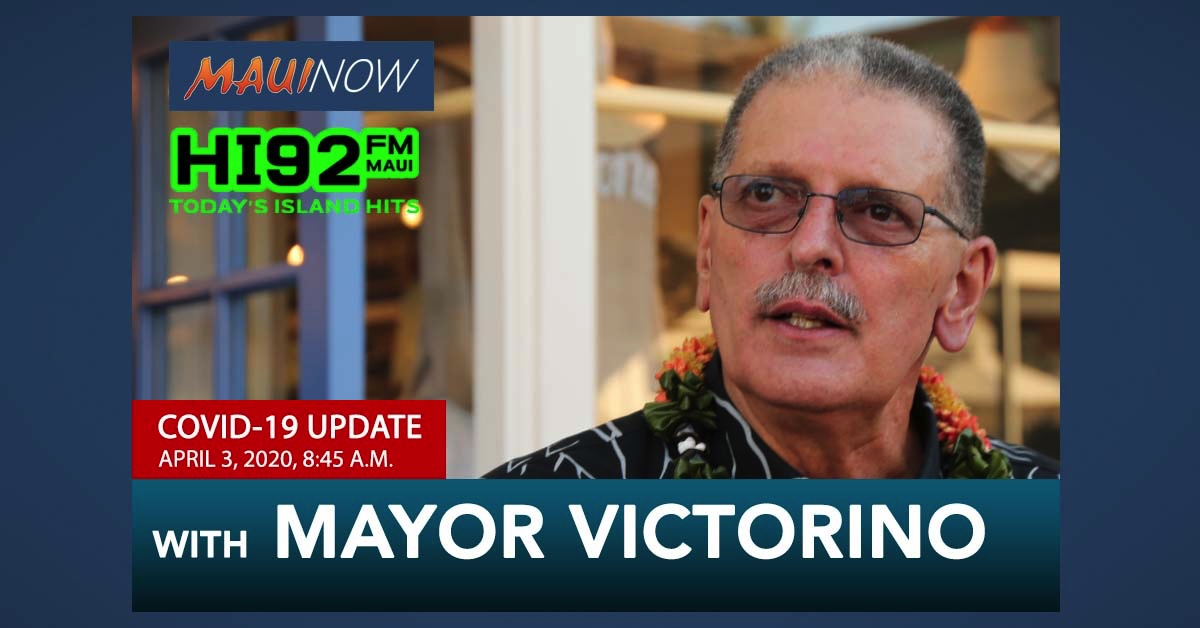 COVID-19 Update with Maui Mayor Michael Victorino: April 3, 2020, 8:45 a.m.