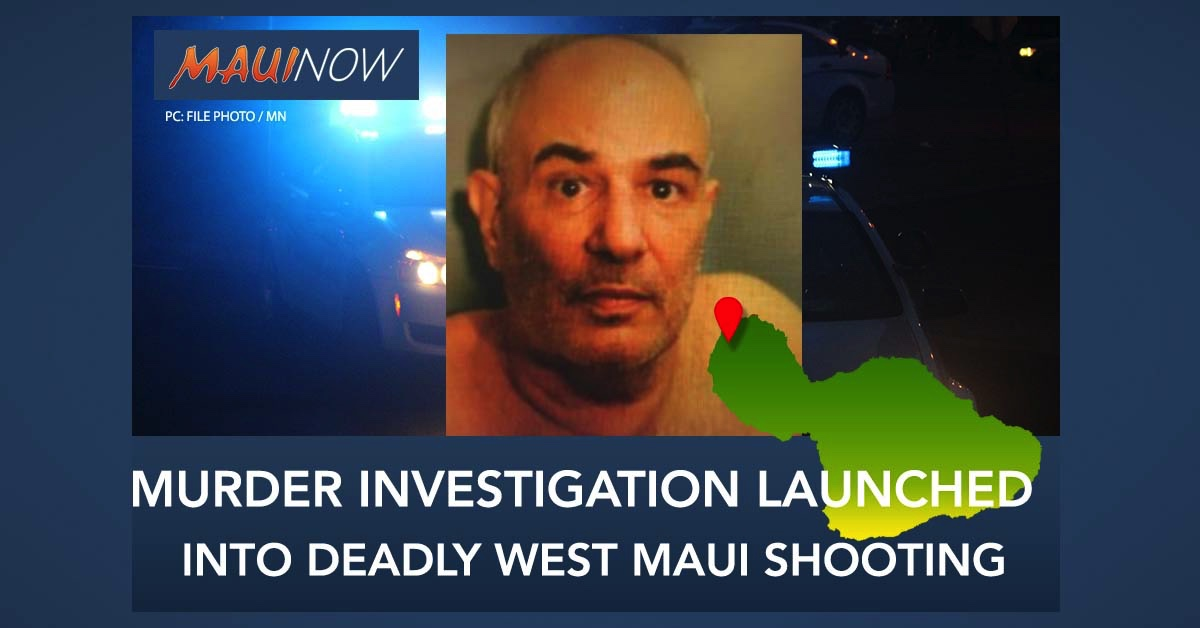 UPDATE: Murder Investigation Launched Into Deadly West Maui Shooting