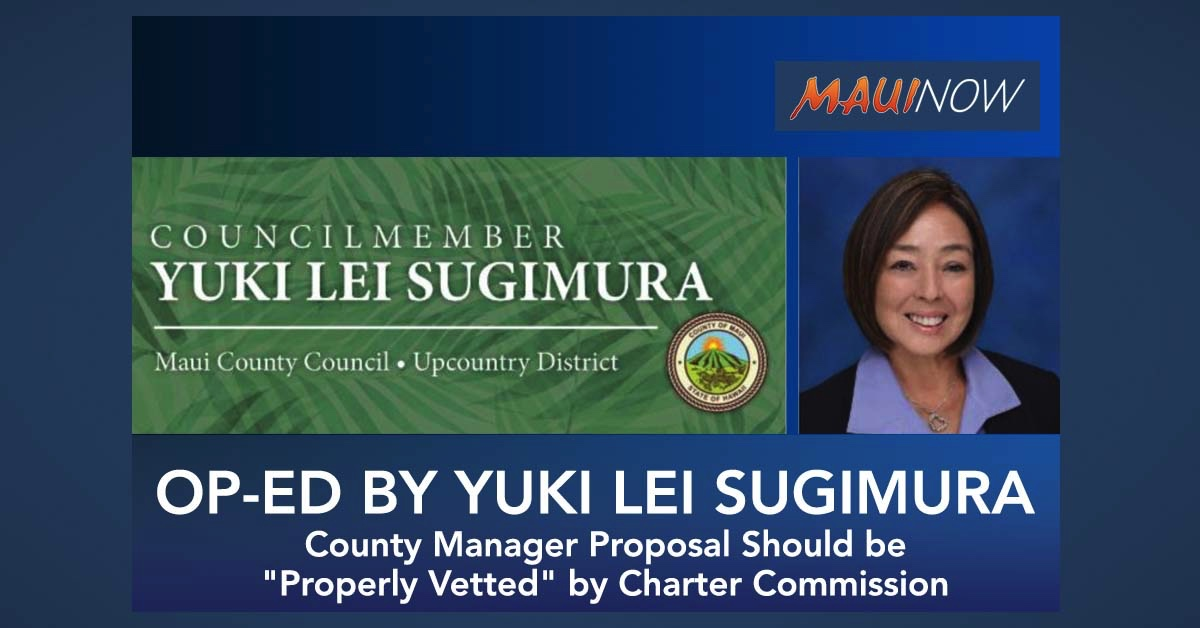 "Op-Ed: Yuki Lei Sugimura Wants County Manager Proposal ""Properly Vetted"" by Charter Commission"