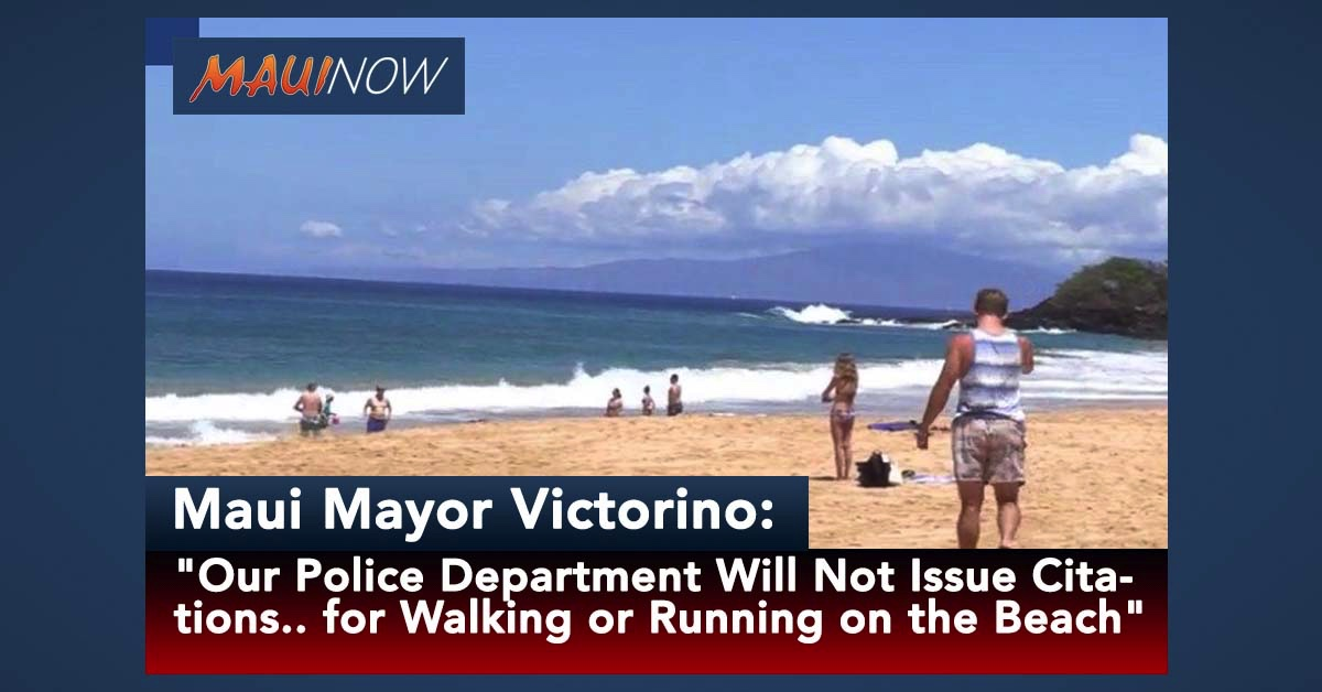 Maui Mayor: Police Will Not Issue Citations for Walking or Running on Maui Beaches