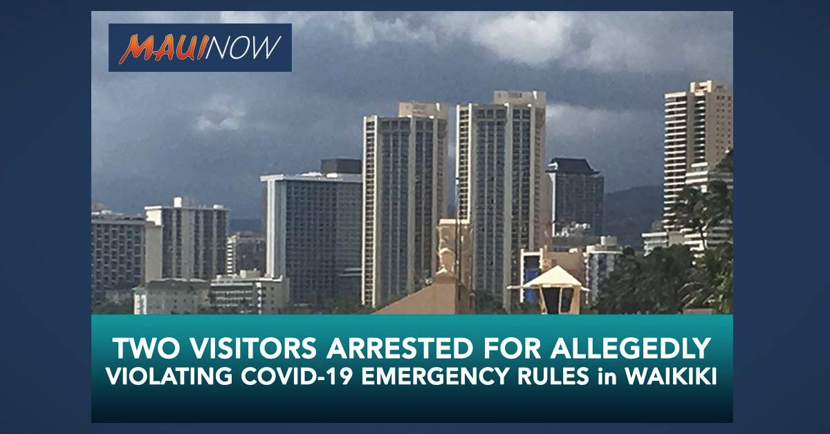 Two Visitors Arrested for Allegedly Violating COVID-19 Emergency Rules in Waikīkī
