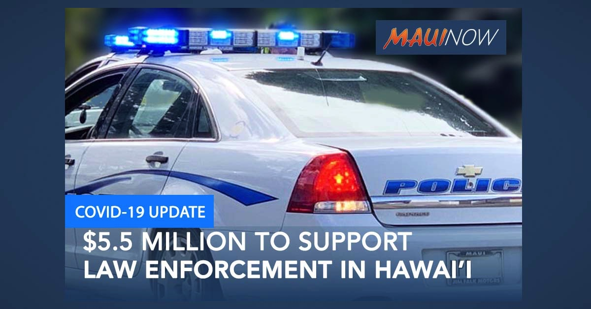 Hawai'i to Get $5.5 M to Support Law Enforcement Response to COVID-19 Pandemic