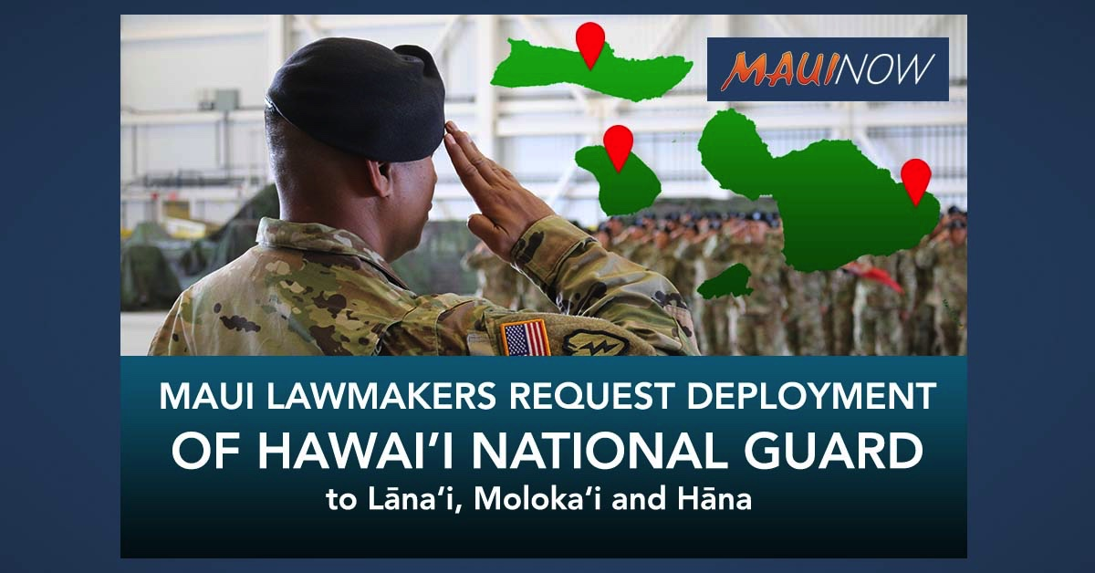 BREAKING: Maui Lawmakers Request Deployment of Hawaiʻi National Guard to Rural Areas