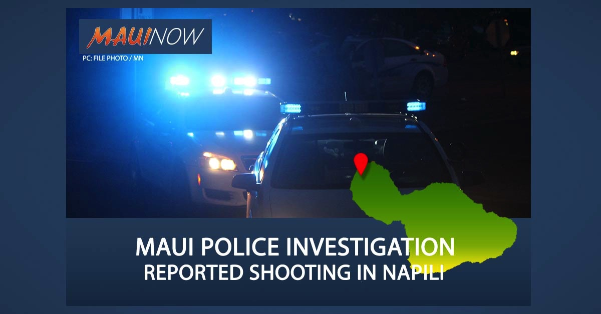Maui Police Investigate Reported Shooting in Nāpili