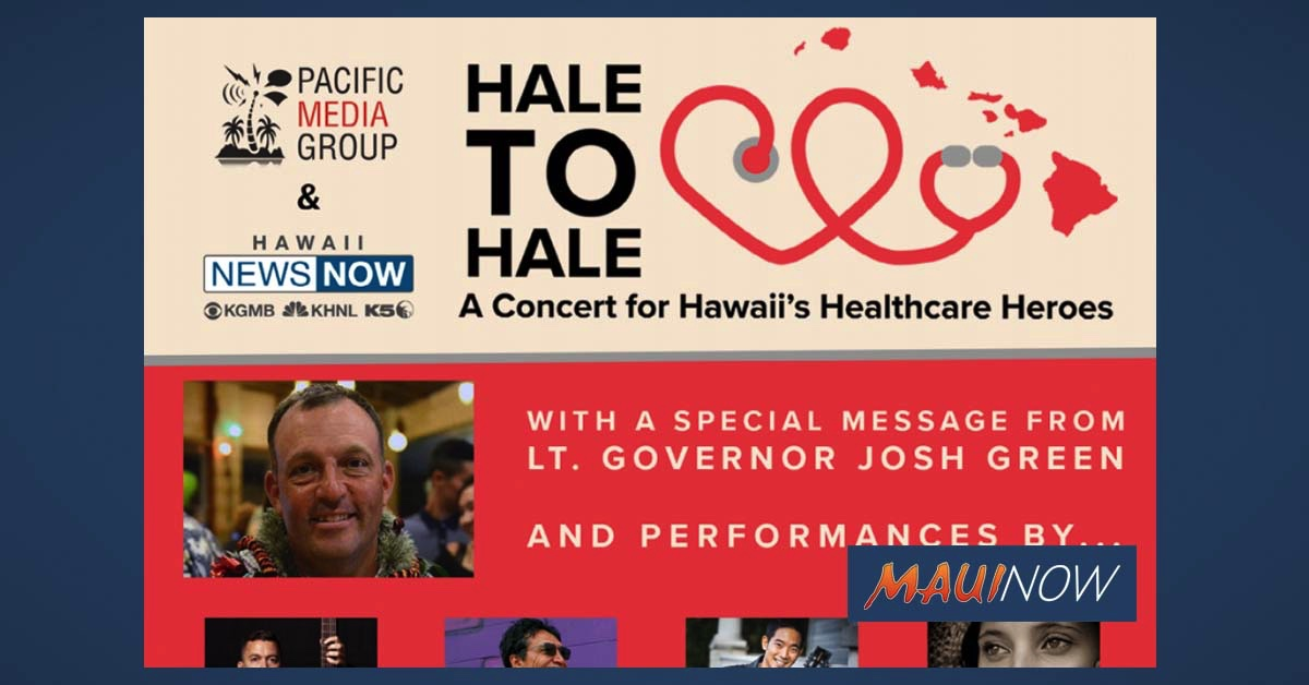 "Pacific Media Group and Hawaii News Now Present ""Hale to Hale: A Concert for Hawaiʻi's Healthcare Heroes"""