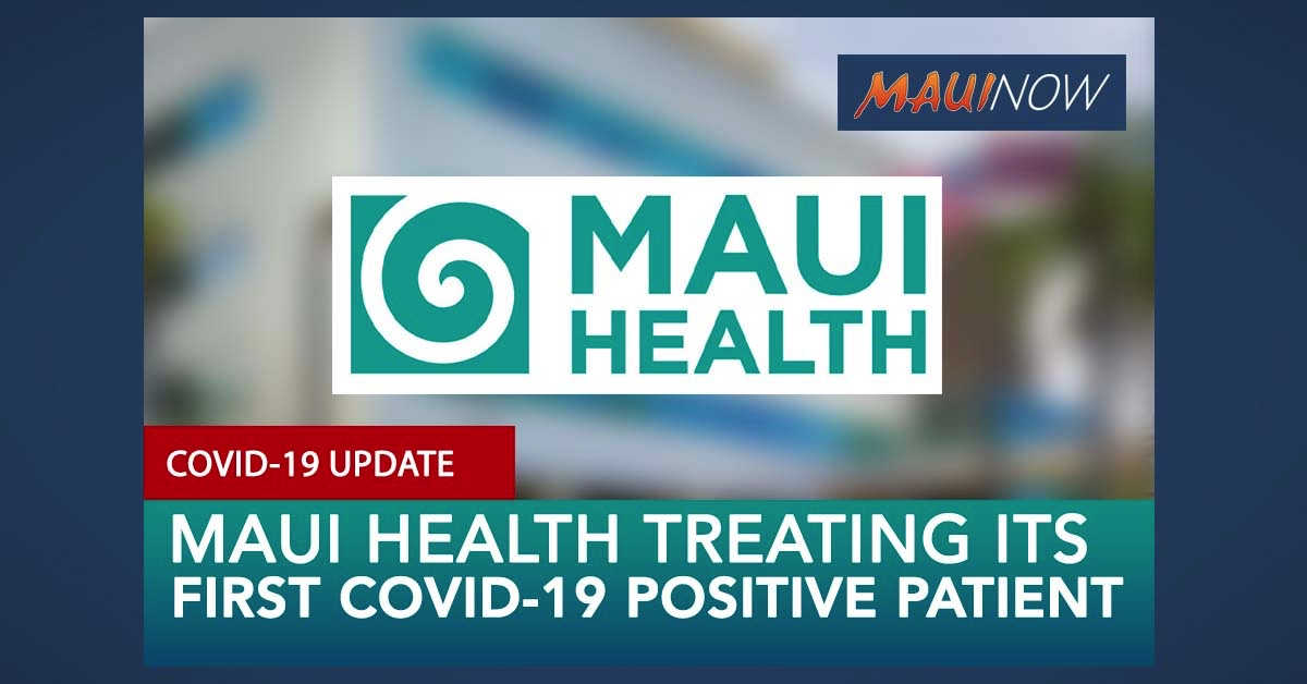 Maui Health is Treating its First COVID-19 Positive Patient