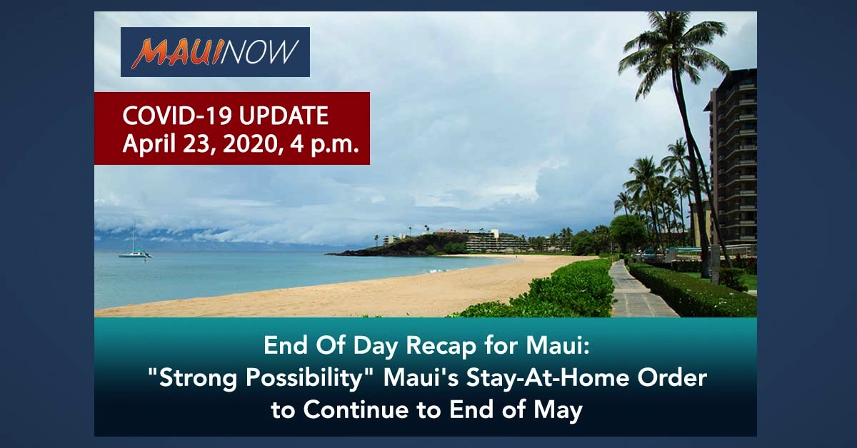 "End Of Day COVID-19 Recap for Maui: ""Strong Possibility"" Maui's Stay-At-Home Order to Continue to End of May"