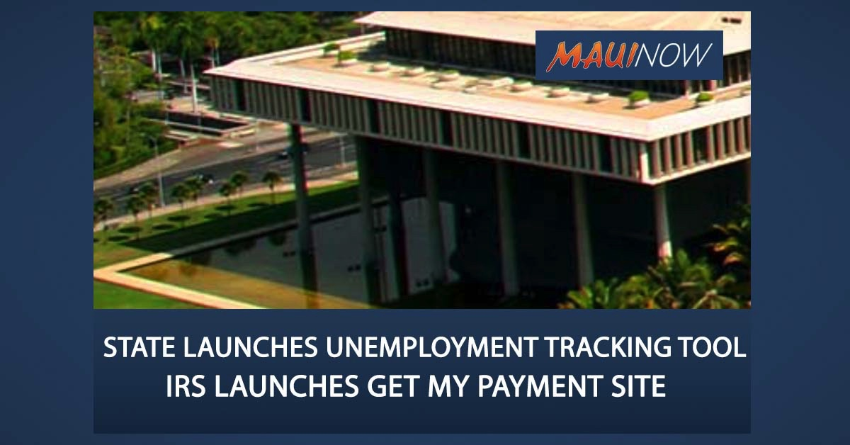 State Launches New Portals to Apply for, Track Unemployment Claims; IRS Launches Get My Payment