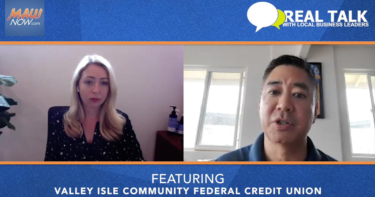 VIDEO: Real Talk with Valley Isle Community Federal Credit Union CEO and President, Trevor Tokishi