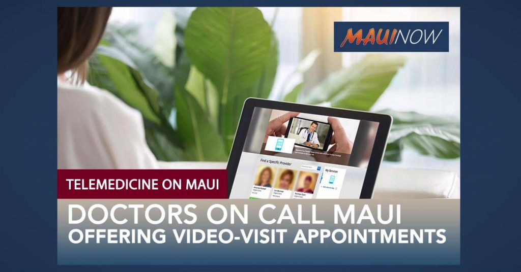 Doctors On Call Offers Video-Visit Telemedicine Appointments on Maui
