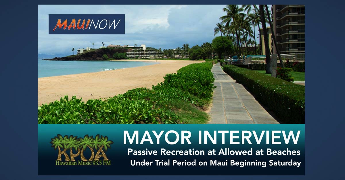 Mayor Interview: Maui to Allow Passive Recreation at Beaches Under Trial Period