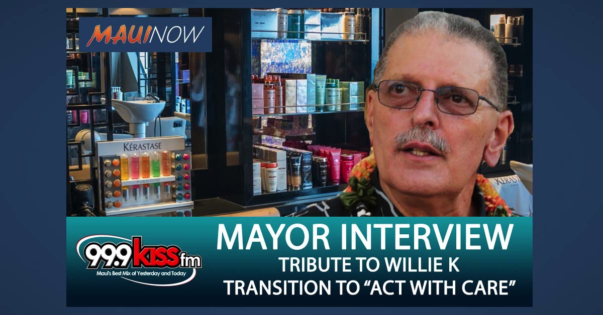 "Mayor Interview: Tribute to Willie K, Transition to ""Acting With Care,"" COVID-19 Updates"