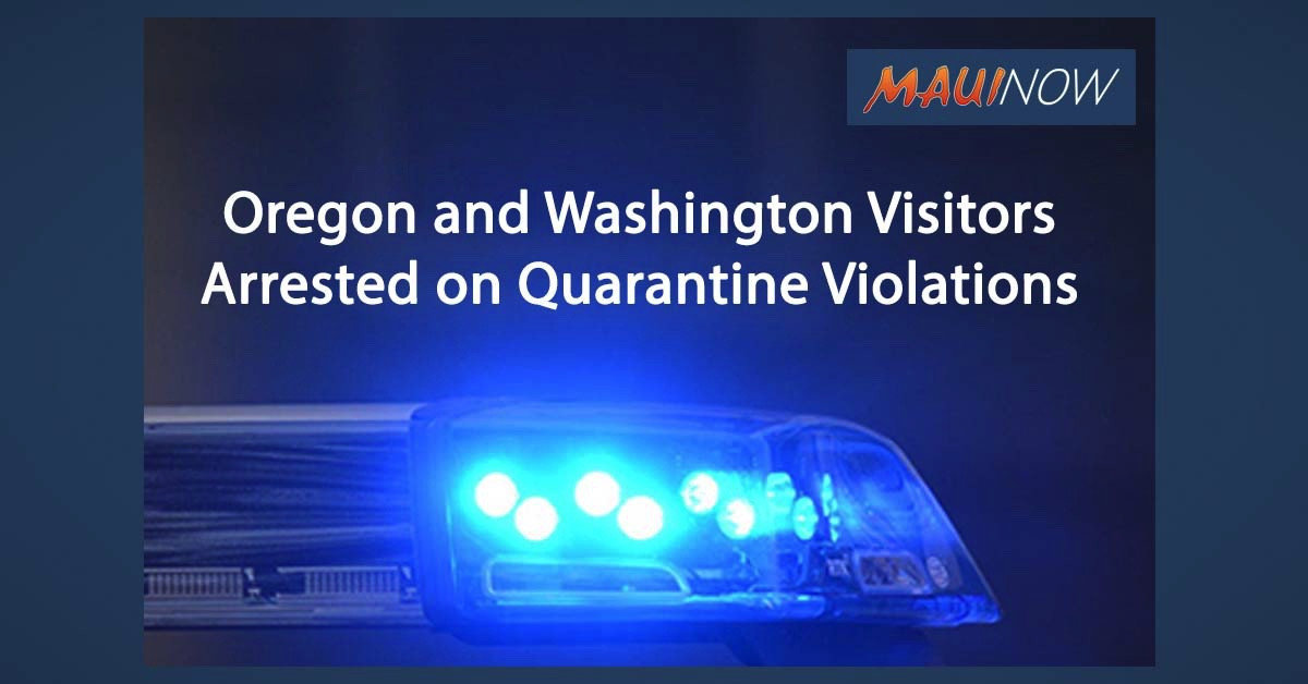 Special Agents in Hawai'i Arrest Oregon and Washington Visitors for Quarantine Violations